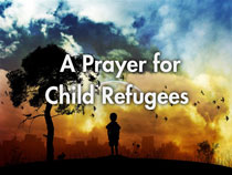 A Prayer for Child Refugees