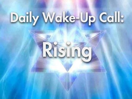 Daily Wake-Up Call: Rising