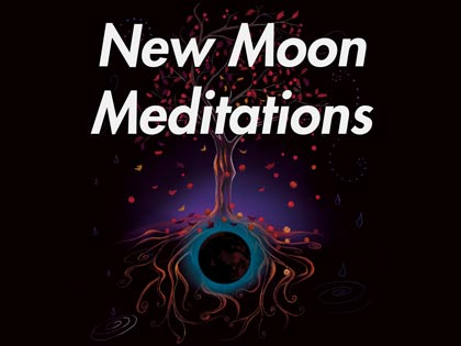 New Moon Meditations