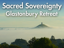 Sacred Sovereignty - Glastonbury Retreat