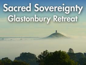 Sacred Sovereignty - Glastonbury Retreat