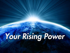 Your Rising Power