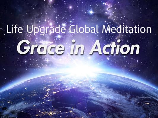 Global Meditation— Grace in Action